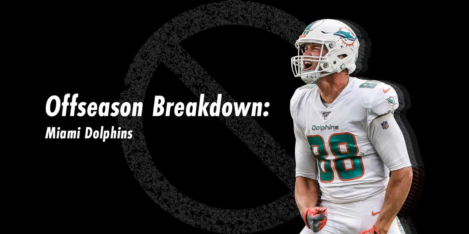 The Undroppables - Miami Dolphins Offseason Breakdown